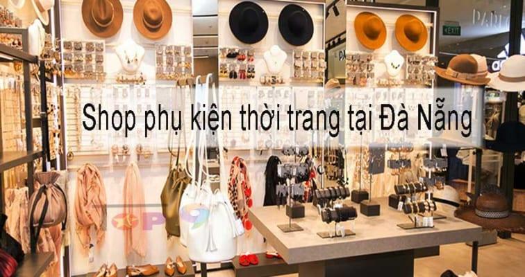 tong-hop-nhung-shop-phu-kien-thoi-trang-tai-da-nang