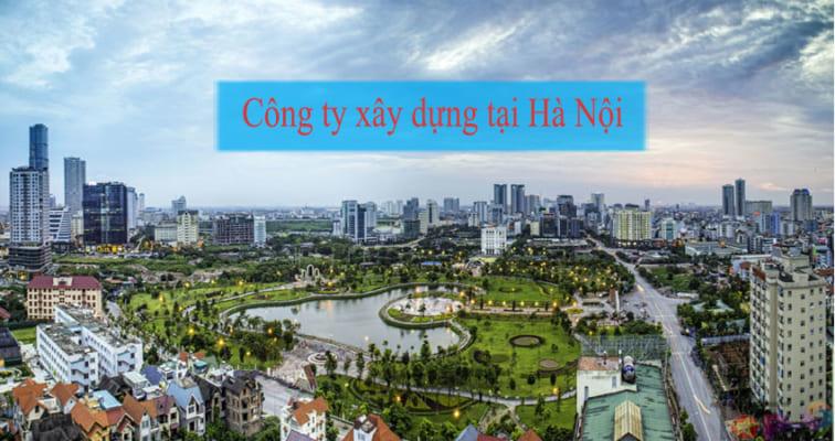 top-7-cong-ty-xay-dung-uy-tin-chat-luong-nhat-tai-ha-noi