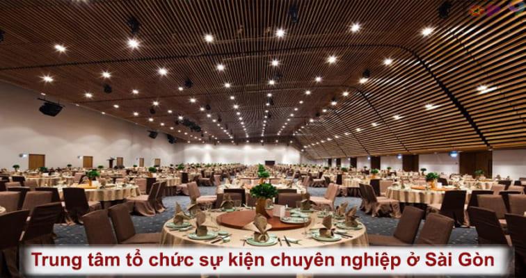 top-5-trung-tam-to-chuc-su-kien-chuyen-nghiep-o-sai-gon
