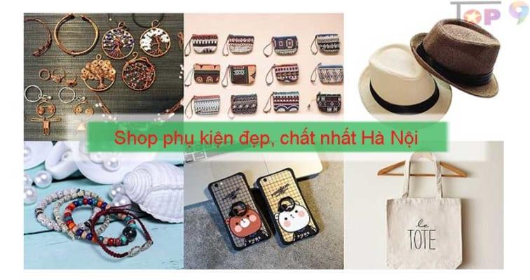 top-6-shop-ban-phu-kien-dep-chat-noi-tieng-nhat-ha-noi