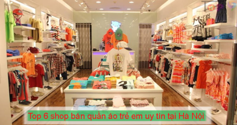 top-6-shop-ban-quan-ao-tre-em-uy-tin-tai-ha-noi